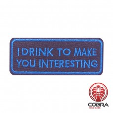 I drink to make you interesting geborduurde patch | Strijkpatches | Military Airsoft