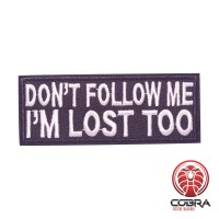 Don't Follow me I'm lost too geborduurde patch | Strijkpatches | Military Airsoft