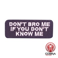 Don't Bro me if you don't know me funny geborduurde patch | Strijkpatches | Military Airsoft