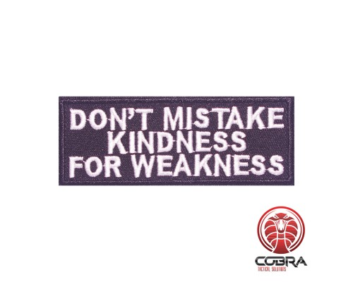 Don't mistake kindness for weakness funny geborduurde patch | Strijkpatches | Military Airsoft