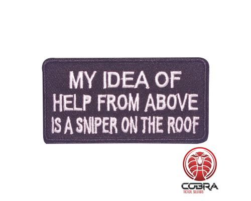 My idea of help from above is a sniper on the roof funny geborduurde patch | Strijkpatches | Military Airsoft
