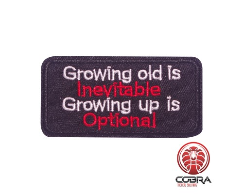 Growing old is inevitable Growing up is optional funny geborduurde patch | Strijkpatches | Military Airsoft