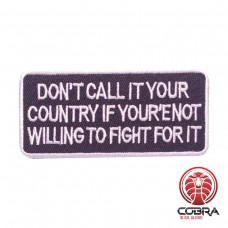 Don't call it your country if your'e not willing to fight for it geborduurde patch | Strijkpatches | Military Airsoft