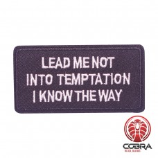 Lead me not into tempation i know the way geborduurde patch | Strijkpatches | Military Airsoft