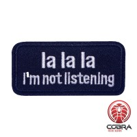 La la la I'm not listening geborduurde patch | Strijkpatches | Military Airsoft