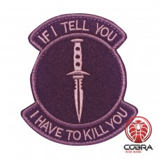If i tell you i have to kill you zwarte patch met velcro