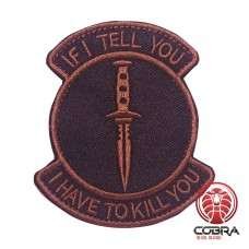 If i tell you i have to kill you zwart bruine patch met velcro