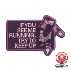 If you see mee running try to keep up geborduurde zwarte militaire patch met velcro