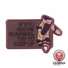 IF you see mee running try to keep up geborduurde groene militaire patch met velcro