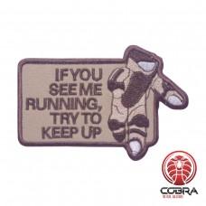 IF you see mee running try to keep up geborduurde militaire patch met velcro
