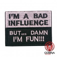 Im a bad influence Geborduurde militaire Patch met klittenband