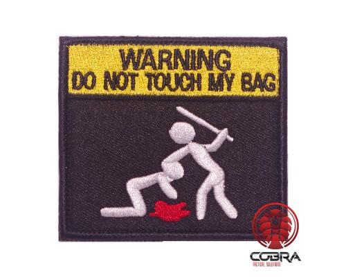 Warning do not touch my bag Geborduurde militaire Patch met klittenband